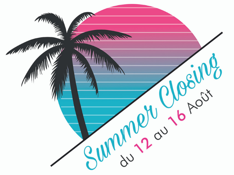 Fermeture pour les vacances d'été 2019